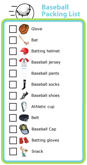 A picture list can work wonders for helping your kids take responsibility for having all of their gear at every practice and game. Give it a try!